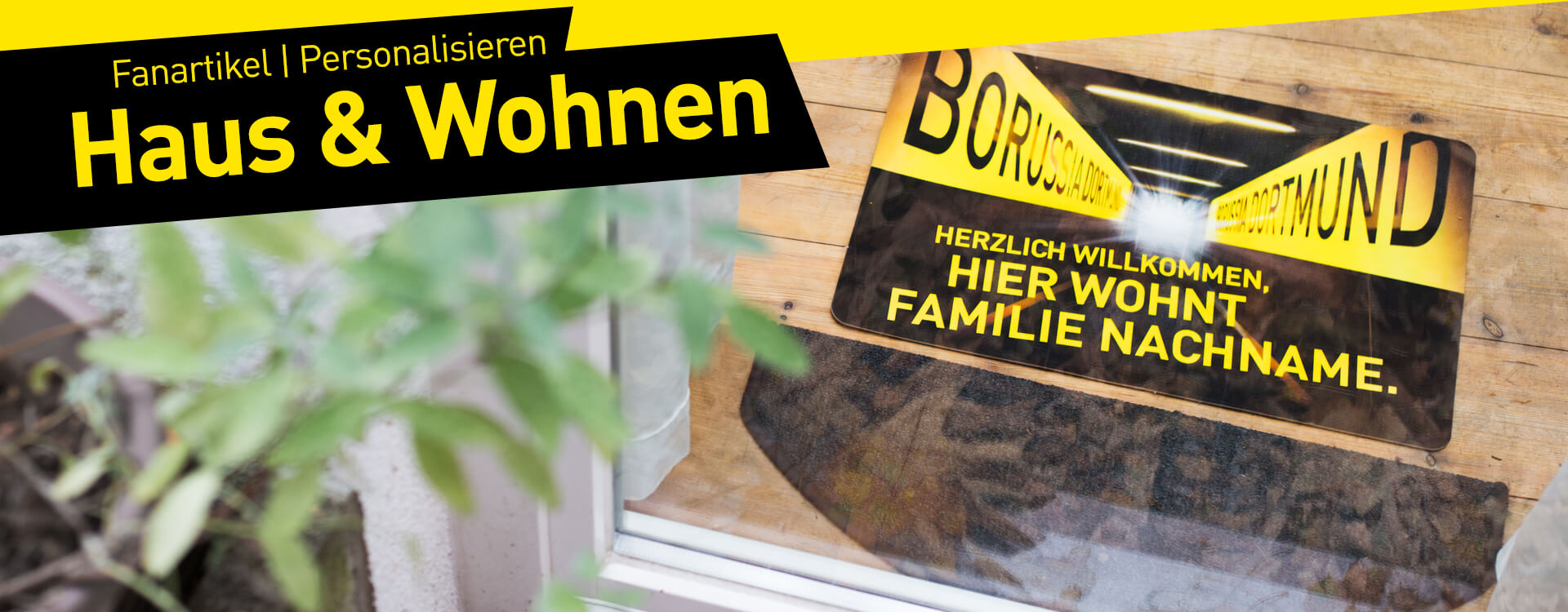 Onlineshop-Kategorieb-hnen-Desktop-1920x750px_Fanartikel_Personalisieren_Haus-wohnen